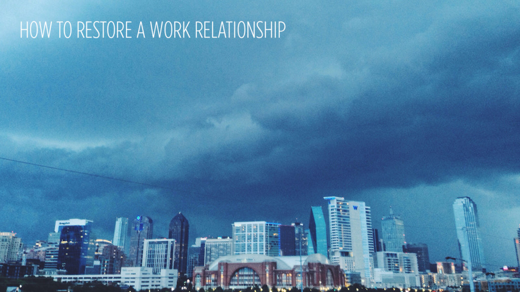 How to Restore a Work Relationship