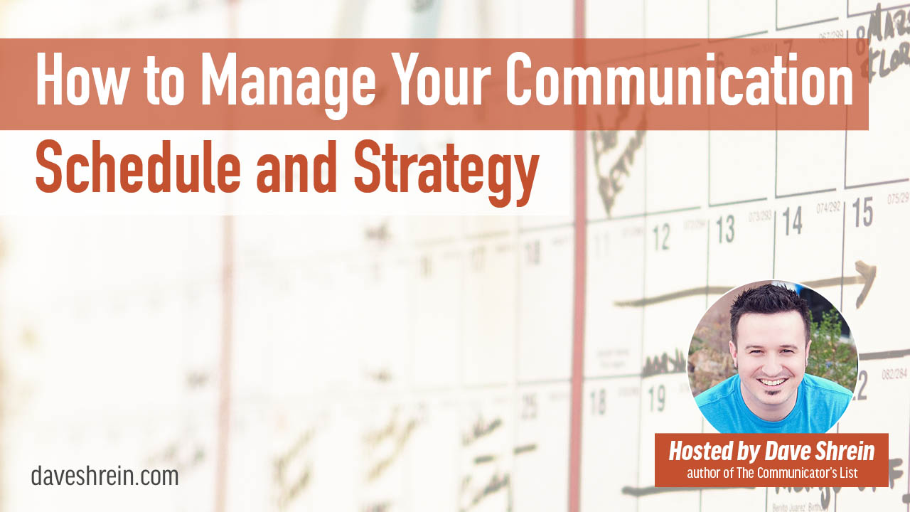 how to manage your communication schedule and strategy