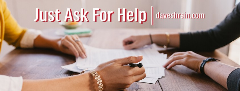 Help for Entrepreneurs only comes when the entrepreneur is willing to ask for help